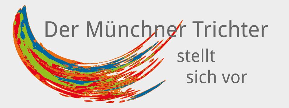 Der Münchner Trichter stellt sich vor